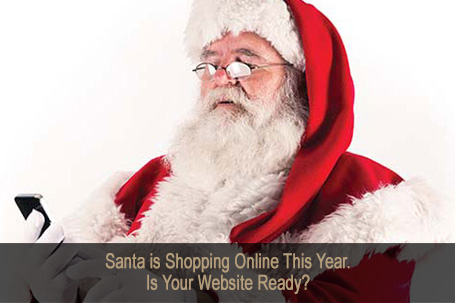 Santa is Shopping Online This Year. Is Your Website Ready?